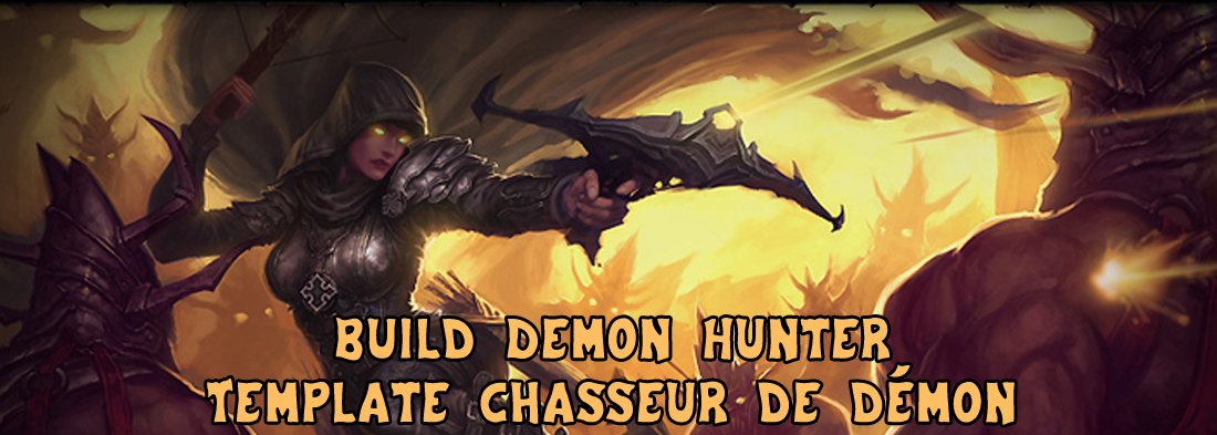 Diablo 3 : Build Demon Hunter DH / Template chasseur de démon