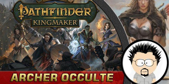 FR Pathfinder Kingmaker Build Archer Occulte